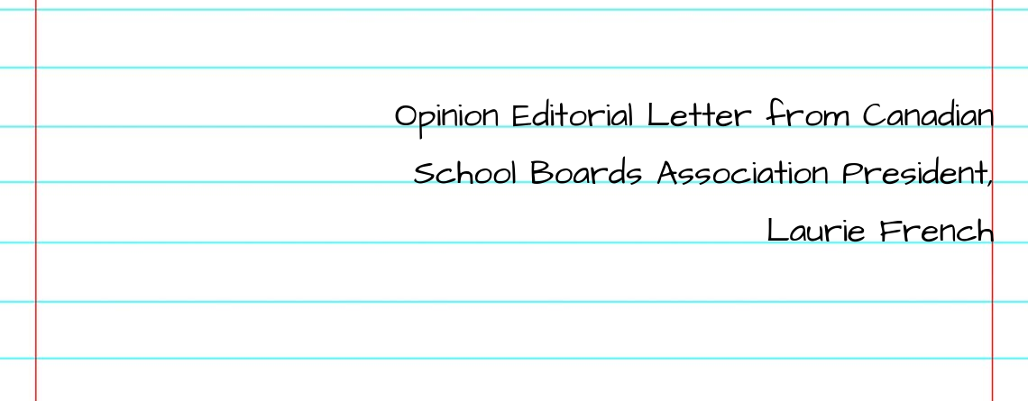 Opinion Editorial Letter from Canadian School Boards Association President, Laurie French