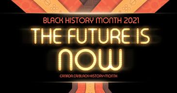 Black History Month | Mois de l'histoire des Noirs (2021)